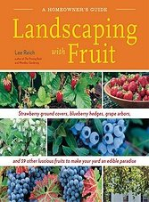 Landscaping With Fruit  (A Homeowners Guide)