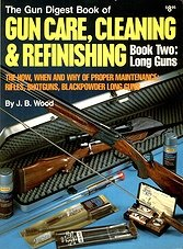 Gun Digest Book of Gun Care, Cleaning & Refinishing: Book 2: Long Guns
