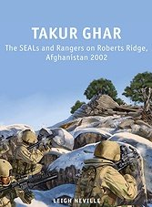 Takur Ghar-The SEALs and Rangers on Roberts Ridge, Afghanistan 2002