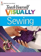 Teach Yourself Visually: Sewing