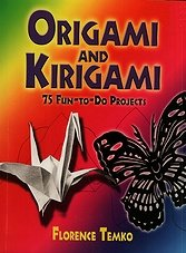 Origami and Kirigami: 75 Fun-to-Do Projects