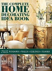 The Complete Home Decorating Idea Book
