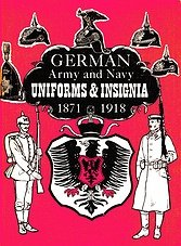 German Army & Navy Uniforms & Insignia (1871-1918)
