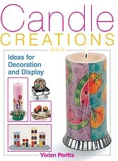 Candle Creations: Ideas for Decoration and Display by Vivian Peritts