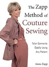 The Zapp Method of Couture Sewing: Tailor Garments Easily Using, Any Pattern