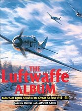 The Luftwaffe Album: Fighters and Bombers of the German Air Force 1933-1945