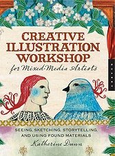 Creative Illustration Workshop for Mixed-Media Artists: Seeing, Sketching,  ...
