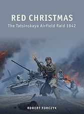 Red Christmas: The Tatsinskaya Airfield Raid 1942