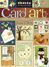 Card Art: Create Treasured Greetings from Fabric & Paper