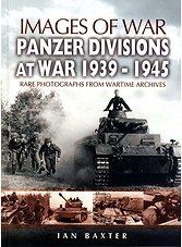 Images of War - Panzer Divisions at War 1939-1945
