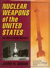 Nuclear Weapons of the United States: An Illustrated History