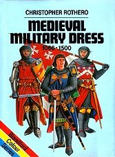 Blandford Colour Series - Medieval Military Dress 1066-1500