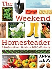 The Weekend Homesteader: A Twelve-Month Guide to Self-Sufficiency (ePub)
