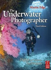 The Underwater Photographer. Digital and Traditional Techniques
