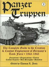 Panzertruppen Vol.2: The Complete Guide to the Creation & Combat Employment of Germany's Tank Force