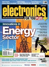 Electronics For You - June 2013