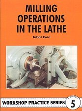 Workshop Practice Series 05 - Milling Operations in the Lathe