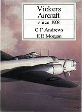 Putnam's History of Aircraft - Vickers Aircraft since 1908