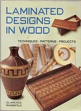 Laminated Designs in Wood - Techniques, Patterns, Projects