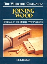 The Workshop Companion - Joining Wood