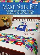 Make Your Bed: Quilted Bed Runners, Pillows and More to Suit Your Style