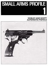 Small Arms Profile 01 - Webley and Scott Automatic Pistols