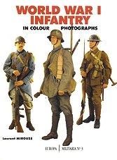 Europa Militaria 003 - World War I Infantry In Colour Photograph
