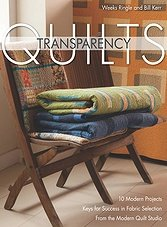 Transparency Quilts: 10 Modern Projects - Keys for Success in Fabric Selection
