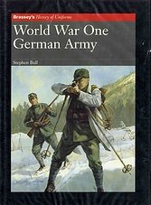 Brassey's History of Uniforms - World War One German Army