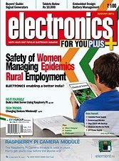 Electronics For You - August 2013