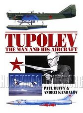 Tupolev - The Man and His Aircraft