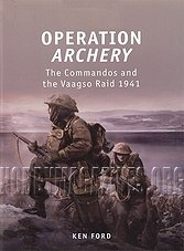 Operation Archery: The Commandos and the Vaagso Raid 1941