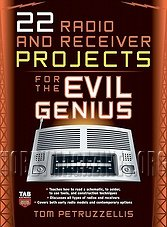 22 Radio and Receiver Projects for the Evil Genius