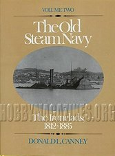 The Old Steam Navy Volume Two: The Ironclads, 1842-1885