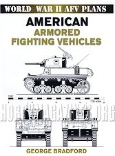 World War II AFV Plans - American Armored Fighting Vehicles