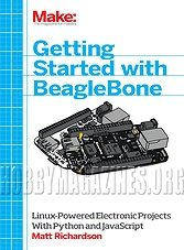 MAKE:Getting Started with BeagleBone: Linux-Powered Electronic Projects With Python and javascript