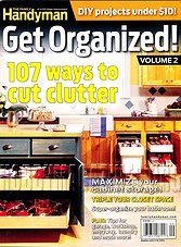 The Family Handyman. Get Organized. Vol.2 2014