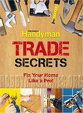 Family Handyman Trade Secrets: Fix Your Home Like a Pro!(ePub)