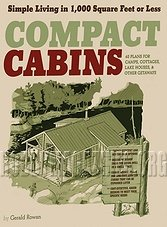 Compact Cabins. Simple Living in 1000 Square Feet or Less