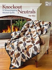 Knockout Neutrals: 12 Showstopping Neutral Quilts (ePub)