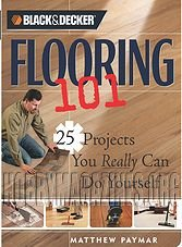 Flooring 101: 25 Projects You Really Can Do Yourself