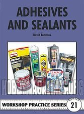 Workshop Practice Series 21 -  Adhesives and Sealants