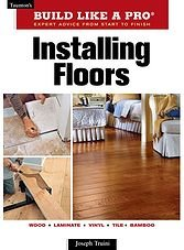 Build Like a Pro : Installing Floors