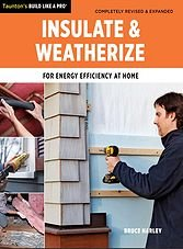 Build Like a Pro : Insulate and Weatherize