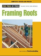 For Pros By Pros : Framing Roofs