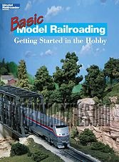 Basic Model Railroading: Getting Started in the Hobby