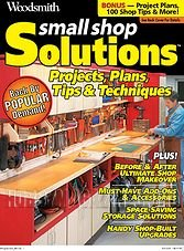 Woodsmith Special - Small Shop Solutions Projects Plans Tips and Techniques 2014