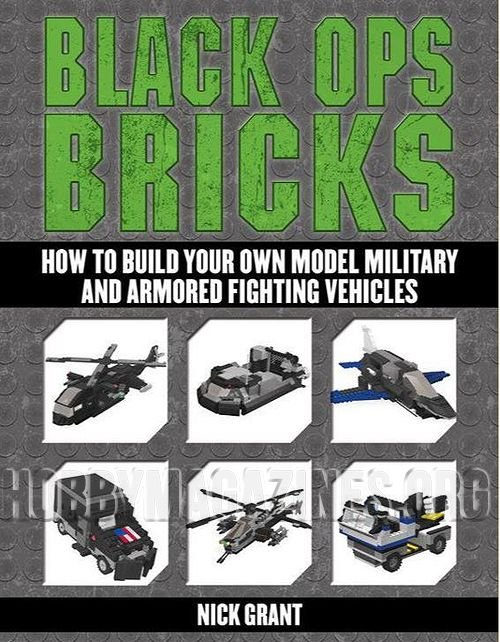 Black Ops Bricks: How to Build Your Own Model Military and Armored Fighting Vehicles (ePub)