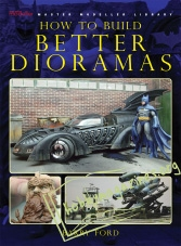 Sci-Fi & Fantasy Modeller Special :How to Build Better Dioramas