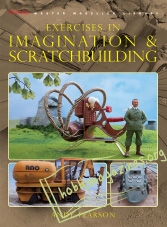Sci-Fi & Fantasy Modeller Special : Exercises in Imagination and Scratchbuilding